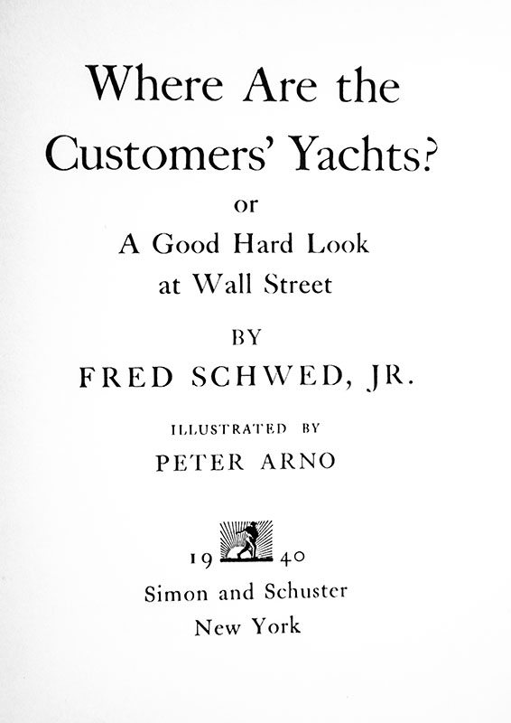Where Are the Customers' Yachts: or A Good Hard Look at Wall Street.