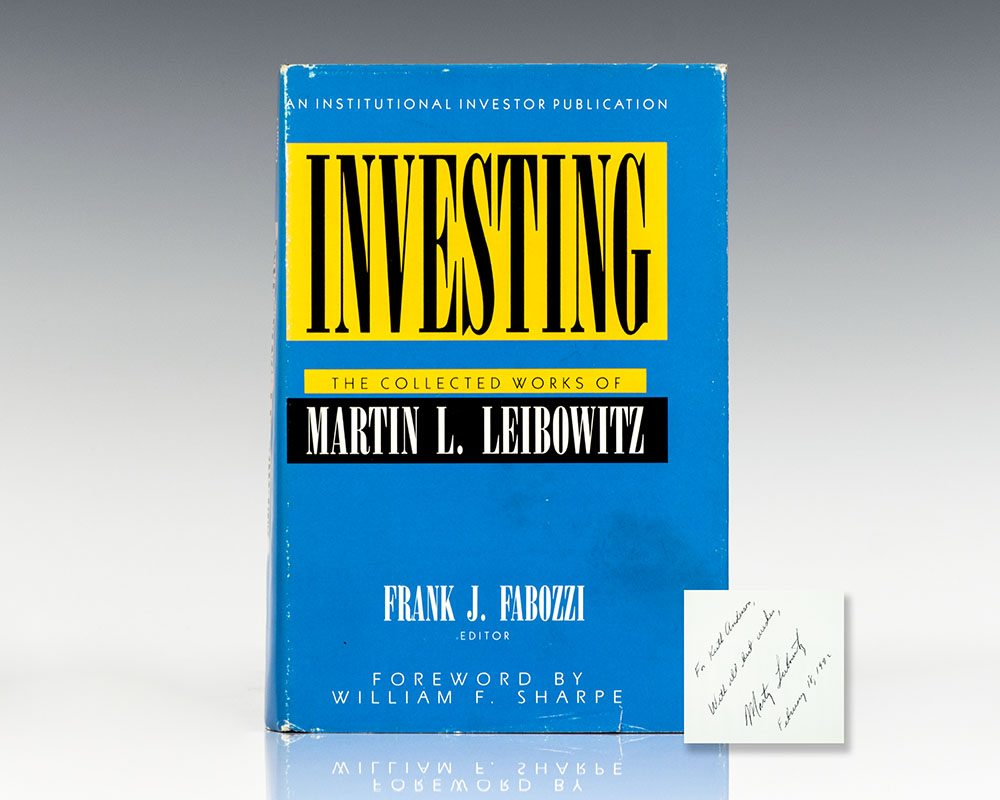Investing: The Collected Works of Martin L. Liebowitz.