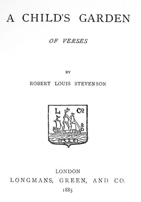 A Child's Garden of Verses.