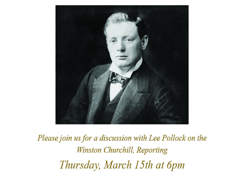 Join Us For an Evening with Lee Pollock Discussing Winston Churchill's Journalism and Reporting