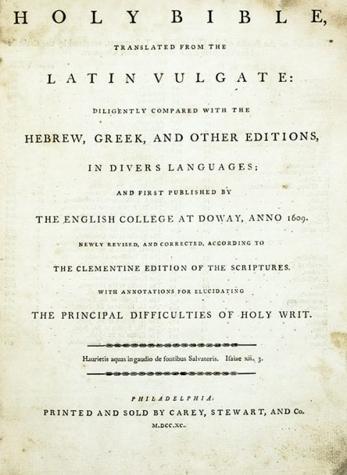 The Holy Bible, Translated from the Latin Vulgate: Diligently Compared with the Hebrew, Greek, and Other Editions, in Divers Languages; and First Published by The English College at Doway, Anno 1609. Newly Revised, and Corrected, According to the Clementine Edition of the Scriptures. With Annotations for Elucidating the Principal Difficulties of Holy Writ.
