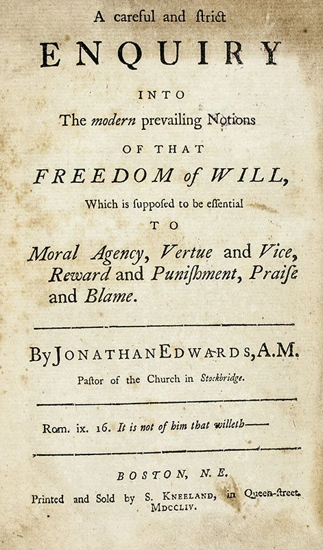 A Careful and Strict Enquiry into the Prevailing Notions of that Freedom of Will.
