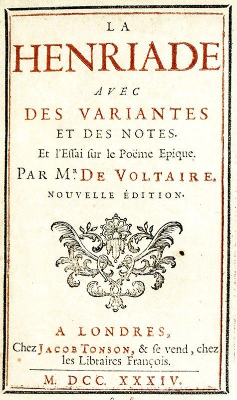 La Henriade avec des Variantes et des Notes. Et l'Effai sur le Poëme Epique.