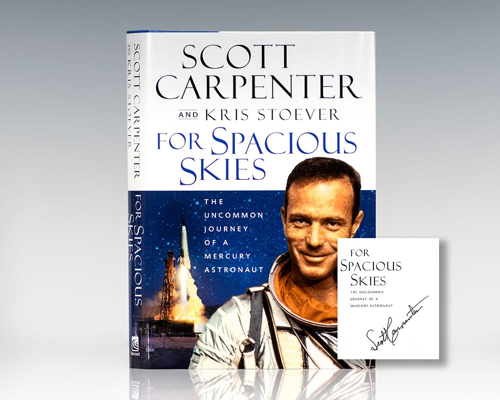 From Spacious Skies: The Uncommon Journey of a Mercury Astronaut.