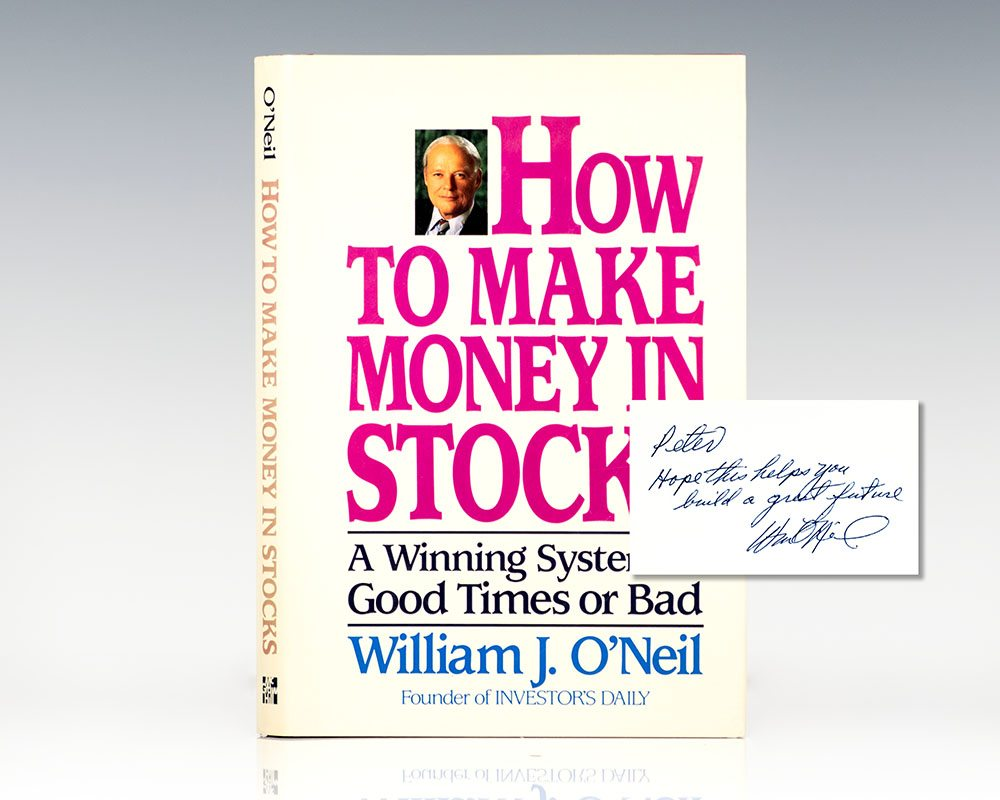 How to Make Money in Stocks: A Winning System in Good Times or Bad.