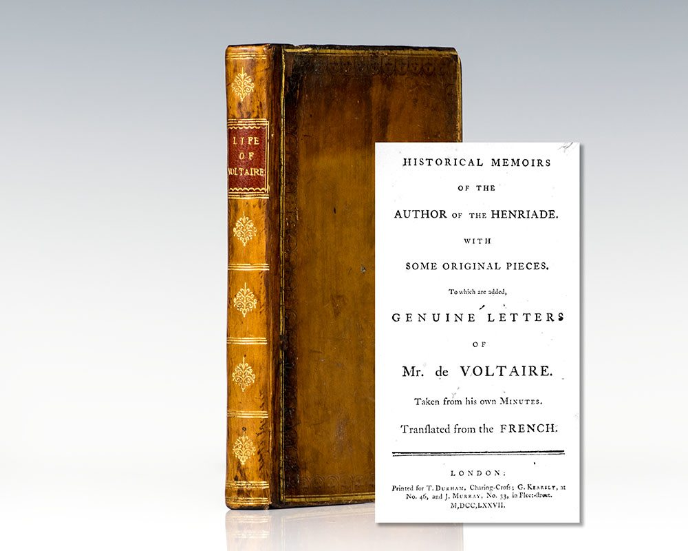 Historical Memoirs Of The Author Of The Henriade. With Some Original Pieces. To Which are Added, Genuine Letters Of Mr. De Voltaire. Taken from His Own Minutes.