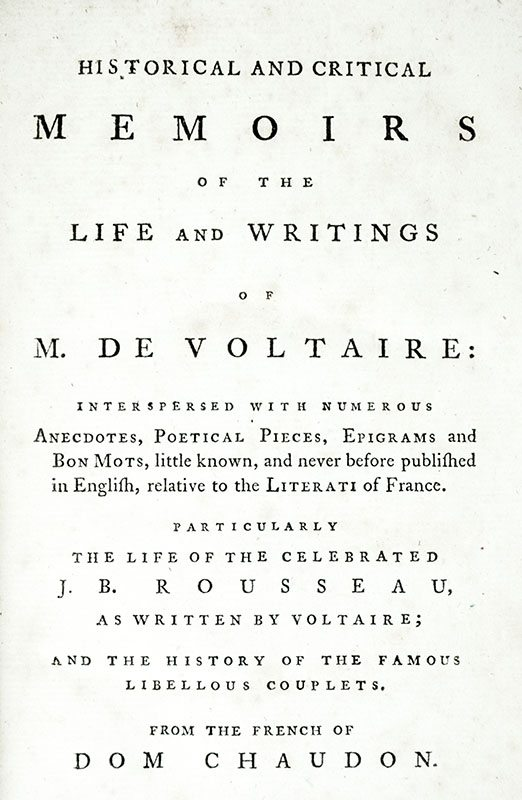 Historical and Critical Memoirs of the Life and Writing of M. De Voltaire.