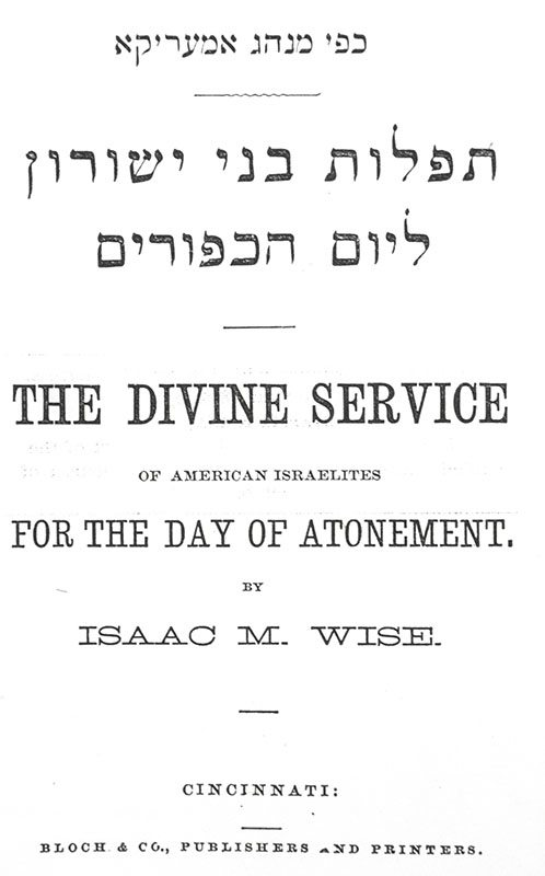 The Divine Service of American Israelites for the Day of Atonement.