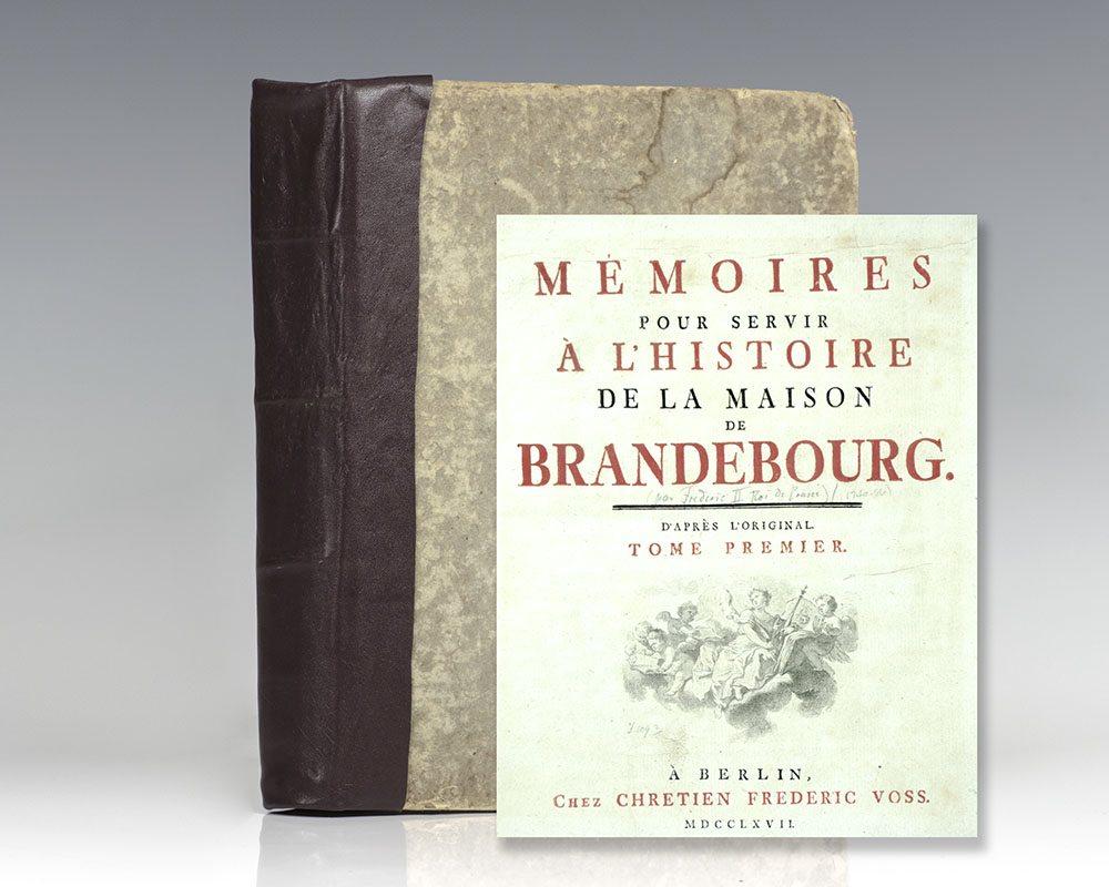 Memoires pour Servir a l'Histoire de la Maison de Brandebourg (Memoirs of the House of Brandenburg).