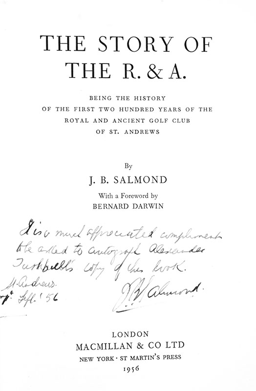 The Story of the R & A: Being the History of the First Two Hundred Years of the Royal and Ancient Golf Club of St. Andrews.