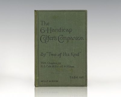 The Six Handicap Golfer's Companion.
