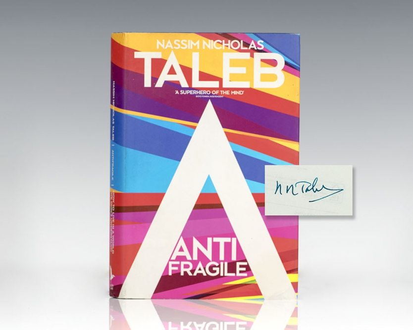 Antifragile: How to Live in a World We Don't Understand.