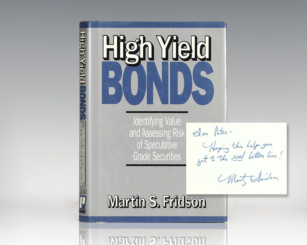 High Yield Bonds: Identifying Value and Assessing Risk of Speculative Grade Securities.