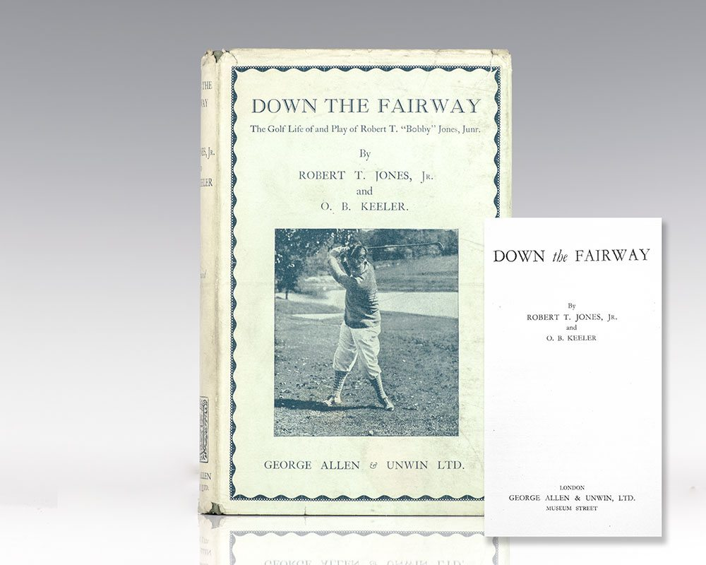 Down the Fairway: The Golf Life and Play of Robert T. Jones, Jr.