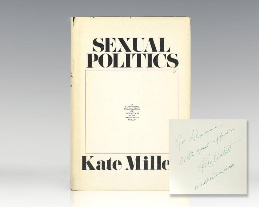 Sexual Politics: A Surprising Examination of Society's Most Arbitrary Folly.