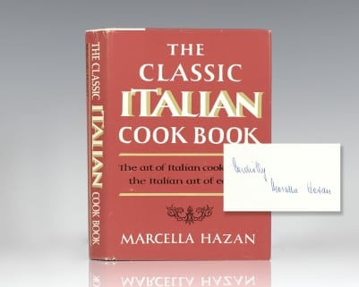 The Classic Italian Cookbook: The Art of Italian Cooking and the Italian Art of Eating.