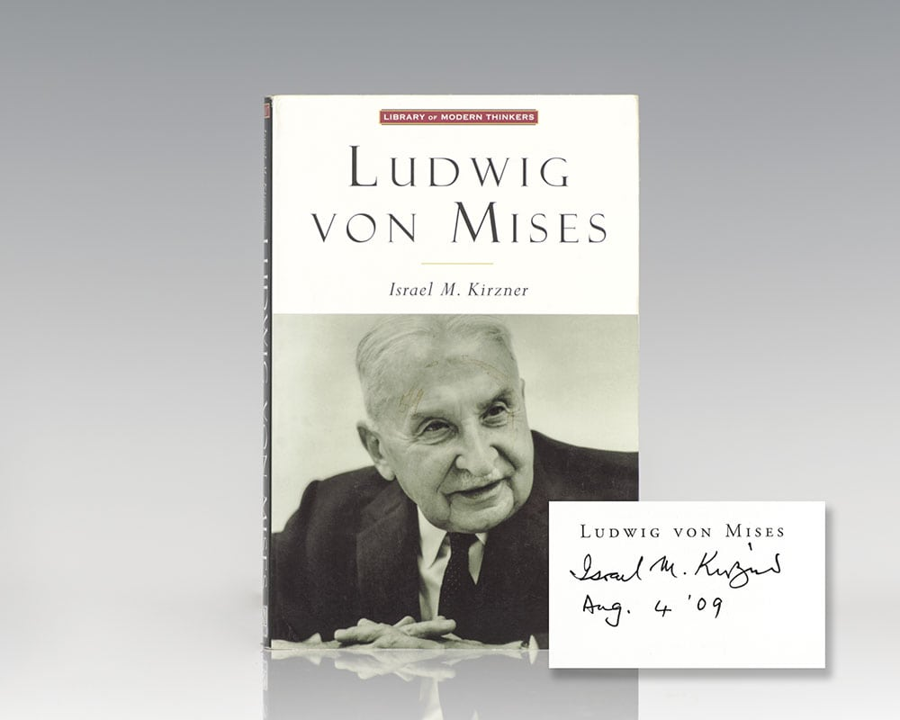 Ludwig von Mises: The Man and His Economics.