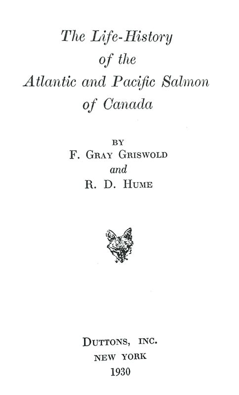 The Life-History of the Atlantic and Pacific Salmon of Canada.