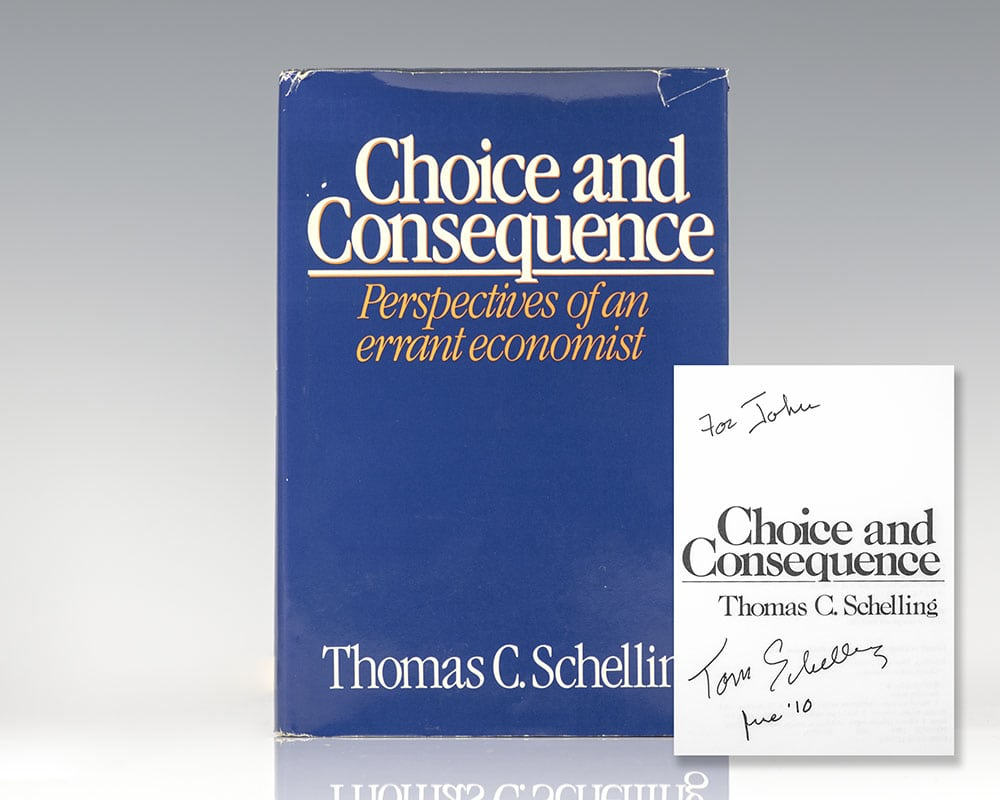 Choice and Consequence: Perspectives of an Errant Economist.