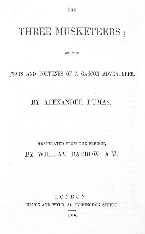 The Three Musketeers; or, the Feats and Fortunes of a Gascon Adventurer.