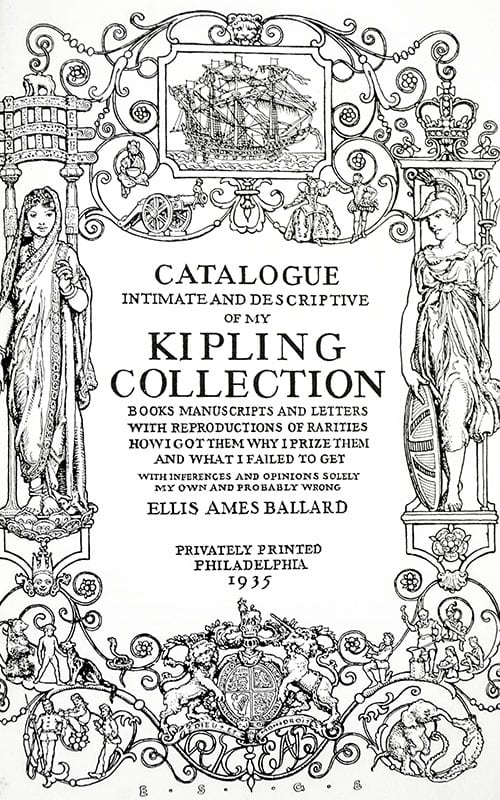 Catalogue Intimate and Descriptive of My Kipling Collection: Books Manuscripts and Letters with Reproductions of Rarities, How I Got Them, Why I Prize Them, and What I Failed to Get.