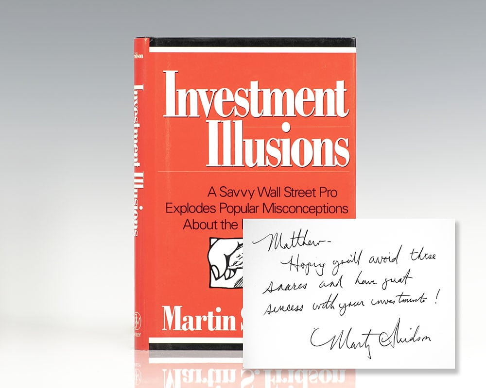 Investment Illusions: A Savvy Wall Street Pro Explodes Popular Misconceptions About the Markets.