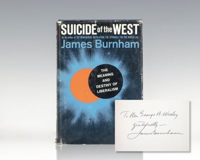 The Suicide of the West: An Essay on the Meaning and Destiny of Liberalism.
