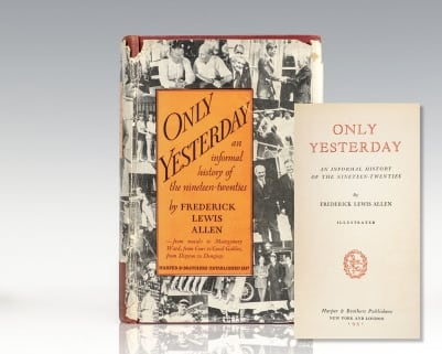 Only Yesterday: An Informal History of the Nineteen-Twenties.