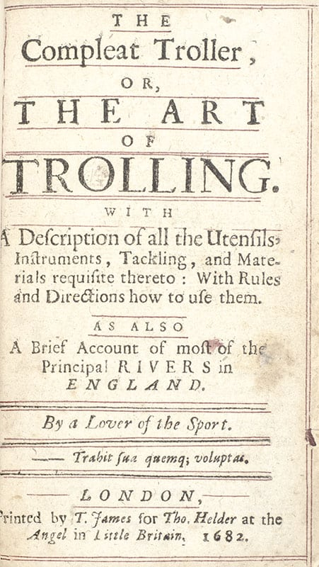 The Compleat Troller, or, The Art of Trolling.