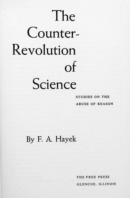 The Counter-Revolution of Science: Studies on the Abuse of Reason.