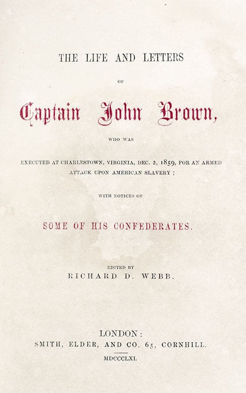 The Life and Letters of Captain John Brown, Who Was Executed at Charlestown, Virginia, Dec. 2, 1859, For an Armed Attack upon American Slavery; With Notices of Some of His Confederates.