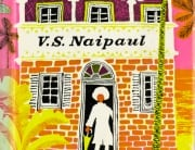 Celebrating the Life and Work of  V. S. Naipaul