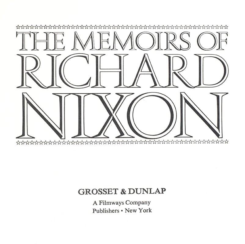 The Memoirs of Richard Nixon.
