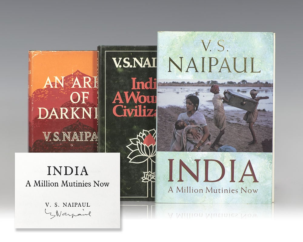 An Area of Darkness: An Experience of India; India: A Wounded Civilization and India: A Million Mutinies Now.