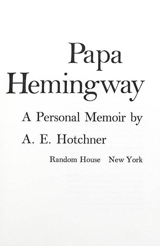 Papa Hemingway.