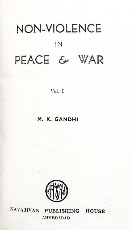 Non-Violence In Peace & War.