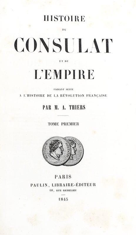 Histoire du Consulat et de l'Empire faisant suite a l'Histoire de la Revolution Francaise.