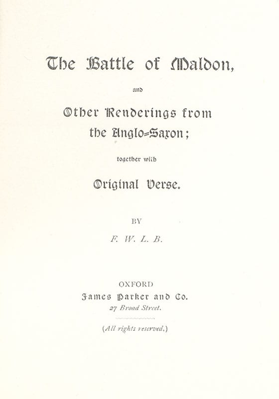 The Battle of Maldon, and Other Renderings from the Anglo-Saxon; Together with Original Verse.