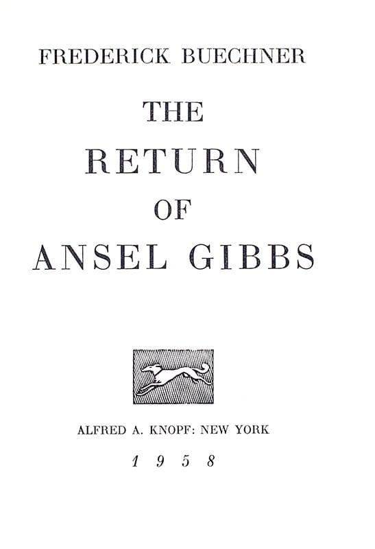 The Return of Ansel Gibbs.