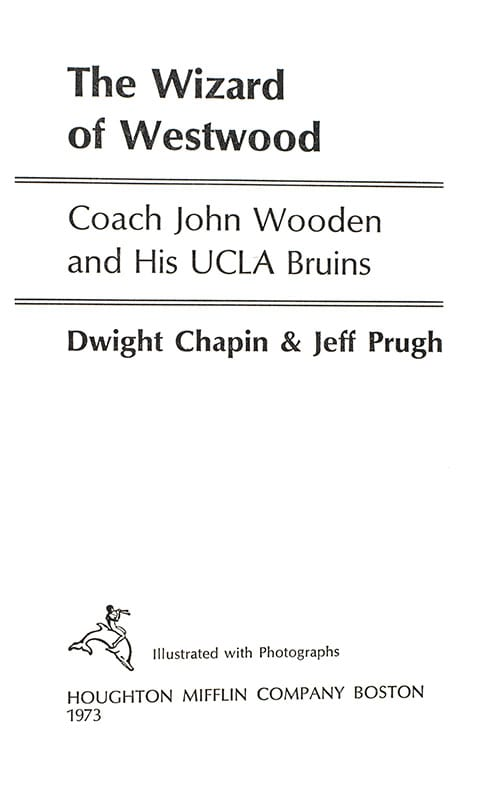 The Wizard of Westwood: Coach John Wooden and His UCLA Bruins.
