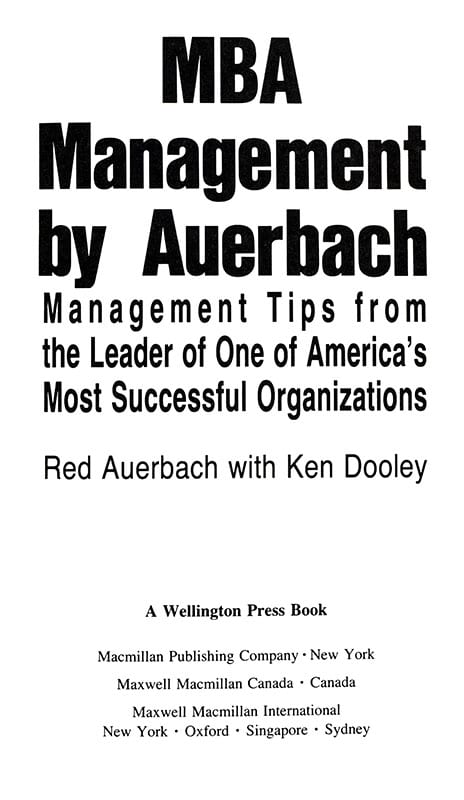 MBA: Management by Auerbach: Management Tips from the Leader of One of America's Most Successful Organizations.