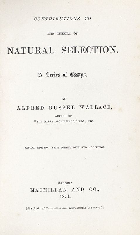 The Works of Alfred Russel Wallace Including: The Geographical Distribution of Animals, Contributions to the Theory of Natural Selection, Tropical Nature, Island Life, and Darwinism: An Exposition of the Theory of Natural Selection.