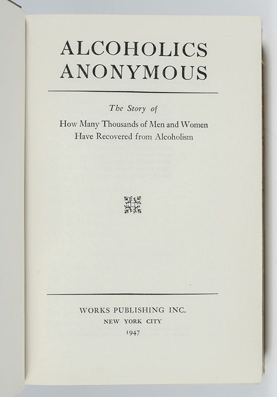 Alcoholics Anonymous: The Story of How Many Thousands of Men and Women Have Recovered from Alcoholism.