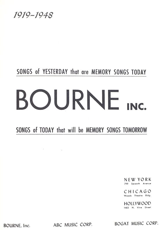 Bourne Inc. 1919-1948: Songs of Yesterday That Are Memory Songs of Today.