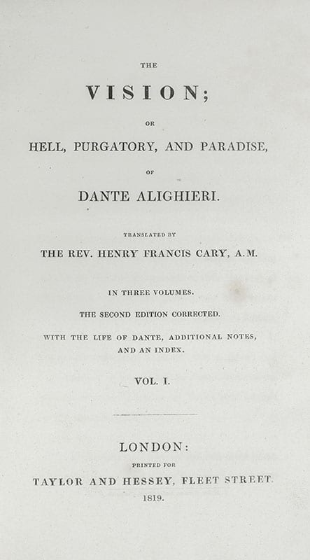 The Vision; or Hell, Purgatory, and Paradise, of Dante Alighieri. With the Life of Dante, Additional Notes, and an Index.