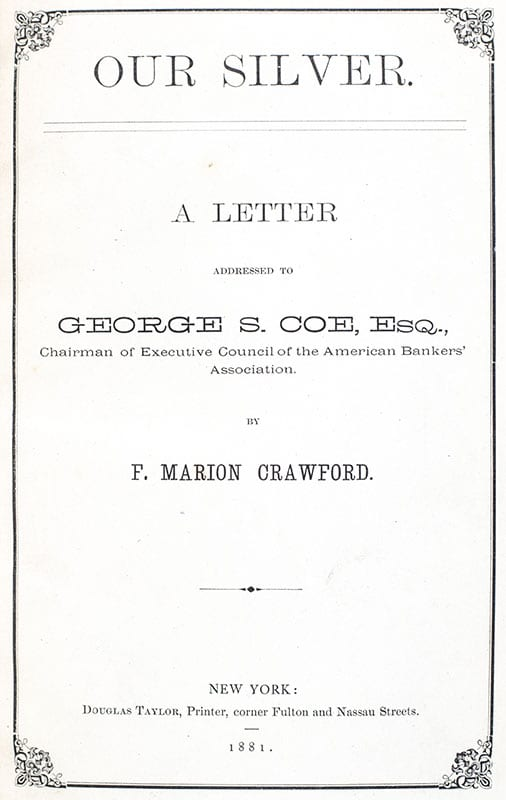 Our Silver: A Letter Addressed to George S. Coe, Esq. Chairman of Executive Council of the American Bankers' Association.
