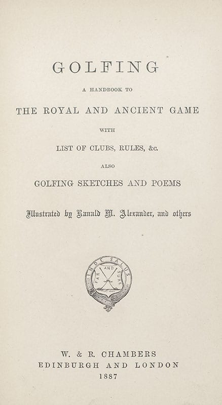 Golfing: A Handbook to the Royal and Ancient Game, with List of Clubs, Rules, &c. Also Golfing Sketches and Poems.