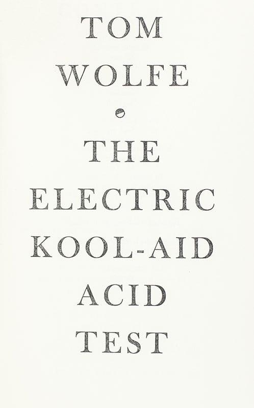 The Electric Kool-Aid Acid Test.
