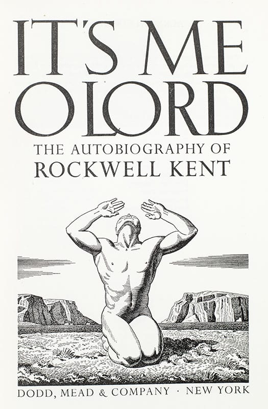 It's Me O Lord: The Autobiography of Rockwell Kent.