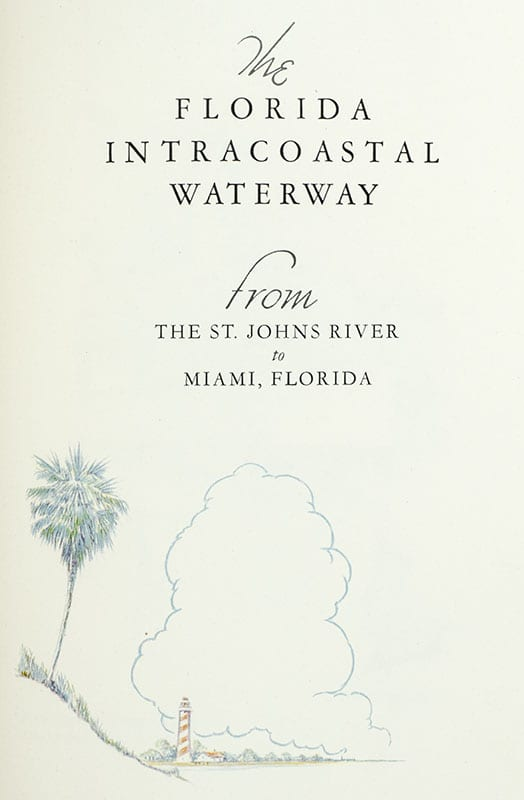 The Florida Intracoastal Waterway: from The St. Johns River to Miami, Florida.